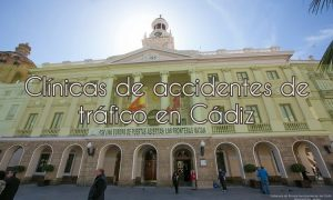 Clínicas de Accidentes de Tráfico en Cádiz