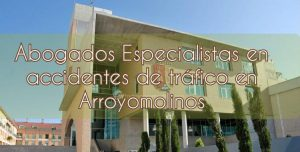 Abogados especialistas en accidentes de tráfico en Arroyomolinos