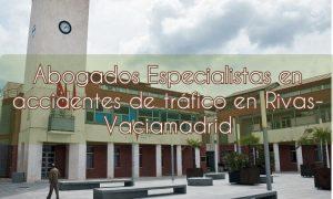 Abogados especialistas en accidentes de tráfico en Rivas Vaciamadrid