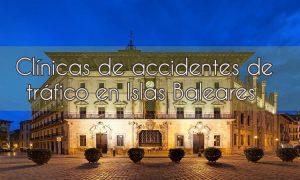 Clínicas de accidentes de tráfico en Islas Baleares