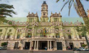 Clínicas de accidentes de tráfico en Valencia